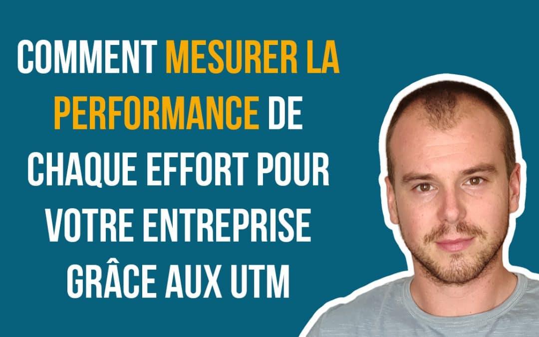 Comment mesurer la performance de chaque effort pour votre entreprise grâce aux UTM (vignette)