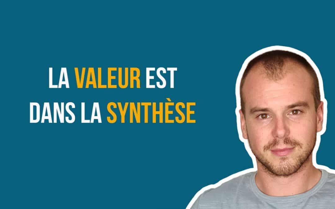 La valeur est dans la synthèse (vignette)