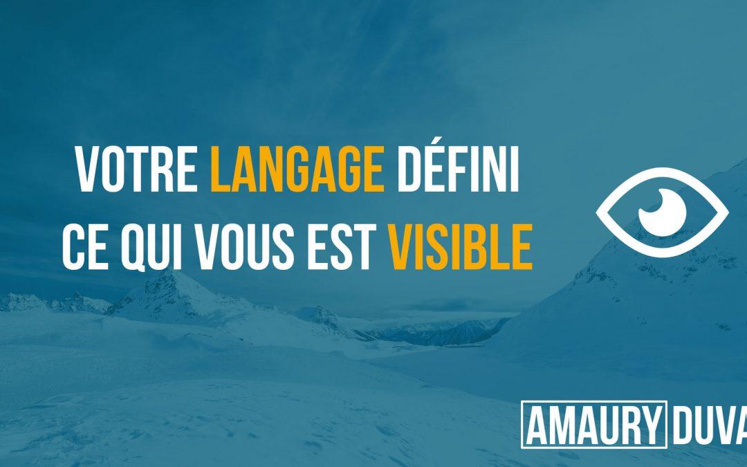 Votre langage définit ce qui vous est visible et possible