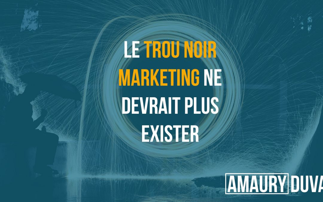 Le trou noir marketing ne devrait plus exister (vignette)